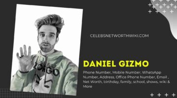 Daniel Gizmo Phone Number, Texting Number, Contact Number, Office Phone Number
