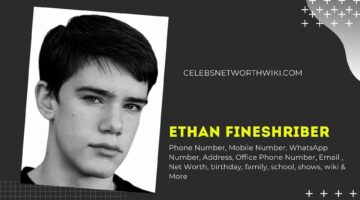 Ethan Fineshriber Phone Number, Texting Number, Contact Number, Office Phone Number