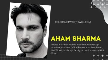 Aham Sharma Phone Number, WhatsApp Number, Contact Number, Office Phone Number