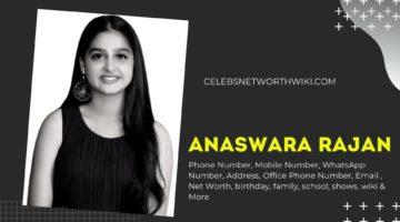 Anaswara Rajan Phone Number, WhatsApp Number, Contact Number, Office Phone Number