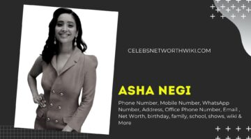 Asha Negi Phone Number, Texting Number, Contact Number, Office Phone Number