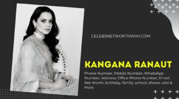 Kangana Ranaut Phone Number, Texting Number, Contact Number, Office Phone Number