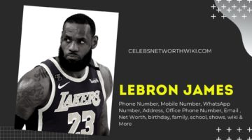 LeBron James Phone Number, WhatsApp Number, Contact Number, Office Phone Number