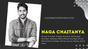 Naga Chaitanya Phone Number, WhatsApp Number, Contact Number, Office Phone Number