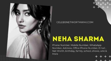 Neha Sharma Phone Number, Texting Number, Contact Number, Office Phone Number